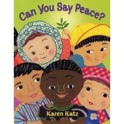 Can You Say Peace? by Karen Katz