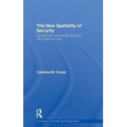 The New Spatiality of Security by Caroline M. Croser