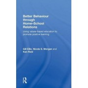 Better Behaviour Through Home-School Relations by Gillian Ellis