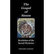 The Gospel of Simon: Revelation of the Sacred Mysteries