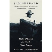 States of Shock, Far North, and Silent Tongue by MR Sam Shepard