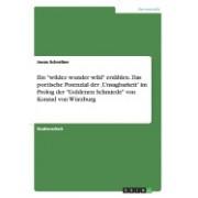 Ein Wildez Wunder Wild Erzahlen. Das Poetische Potenzial Der Unsagbarkeit' Im PROLOG Der Goldenen Schmiede Von Konrad Von Wurzburg