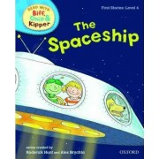 Oxford Reading Tree Read With Biff, Chip, and Kipper: First Stories: Level 4: The Spaceship by Roderick Hunt