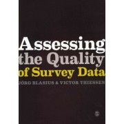 Assessing the Quality of Survey Data by Jorg Blasius