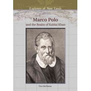 Marco Polo and the Realm of Kublai Khan by Tim McNeese