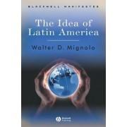 The Idea of Latin America by Walter D. Mignolo