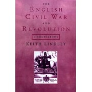The English Civil War and Revolution by Keith Lindley