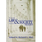The Law and Society Reader by Richard L. Abel