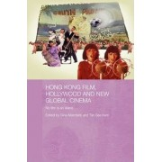 Hong Kong Film, Hollywood and New Global Cinema by Gina Marchetti