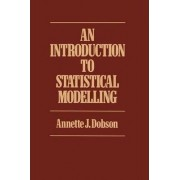 An Introduction to Statistical Modelling by Annette J. Dobson