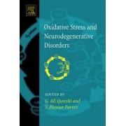 Oxidative Stress and Neurodegenerative Disorders by G. Ali Qureshi