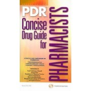 PDR Concise Drug Guide for Pharmacists 2009 by PDR (Physicians' Desk Reference) Staff