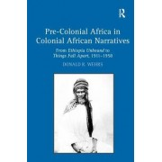 Pre-Colonial Africa in Colonial African Narratives: From Ethiopia Unbound to Things Fall Apart, 1911 1958