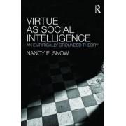 Virtue as Social Intelligence by Nancy E. Snow