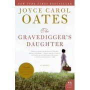The Gravedigger's Daughter by Professor of Humanities Joyce Carol Oates