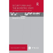 Security, Risk and the Biometric State by Benjamin J. Muller