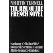 The Rise of the French Novel by Martin Turnell