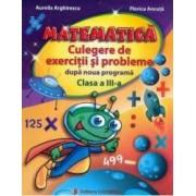 Matematica cls 3 Culegere de exercitii si probleme dupa noua programa - Aurelia Arghirescu