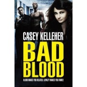 Bad Blood by Casey Kelleher