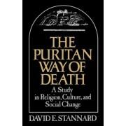 The Puritan Way of Death by Professor of American Studies David E Stannard