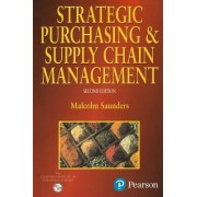 Strategic Purchasing and Supply Chain Management by Malcolm J. Saunders