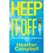 Keep It Off!: The Key to Lasting Weight Loss