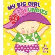 My Big Girl Undies by Karen Katz