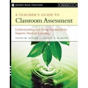 A Teacher's Guide to Classroom Assessment by Nancy D. McMunn