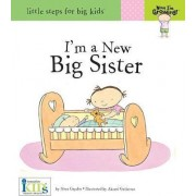 Now I'm Growing! I'm a New Big Sister by Nora Gaydos