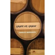 Grape vs. Grain by Charles W. Bamforth