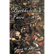 Bartholomew Faire by Patrick H B Porter
