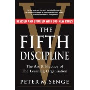 The Fifth Discipline: The Art and Practice of the Learning Organization by Peter M. Senge