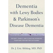Dementia with Lewy Body and Parkinson's Disease Patients by J. Eric Ahlskog