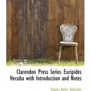 Clarendon Press Series Euripides Hecuba with Introduction and Notes by Charles Buller Heberden