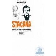Stacana - Triptic Cu Ahoe Si Toma Caragiu - Miron Costin