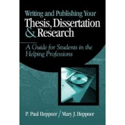 Writing and Publishing Your Thesis, Dissertation and Research by Puncky Heppner