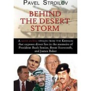 Behind the Desert Storm by Pavel Stroilov