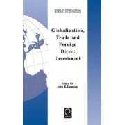 Globalization, Trade and Foreign Direct Investment by Professor John H. Dunning