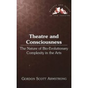 Theatre and Consciousness by Gordon Scott Armstrong