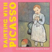 Painting with Picasso by Julie Merberg