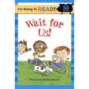 Wait for Us!: Level 1 by Richard Brown
