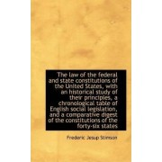 The Law of the Federal and State Constitutions of the United States, with an Historical Study by Frederic Jesup Stimson