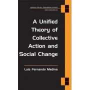 A Unified Theory of Collective Action and Social Change by Luis Fernando Medina