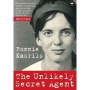 The Unlikely Secret Agent by Ronnie Kasrils