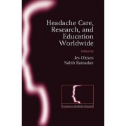 Headache Care, Research and Education Worldwide by Jes Olesen