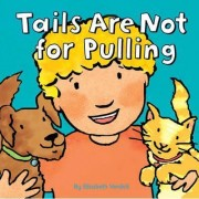 Tails are Not for Pulling by Elizabeth Verdick