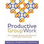 Productive Group Work by Nancy Frey