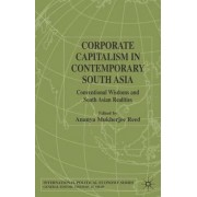 Corporate Capitalism in Contemporary South Asia by Ananya Mukherjee-Reed