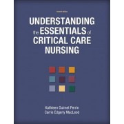 Understanding the Essentials of Critical Care Nursing by Kathleen Perrin
