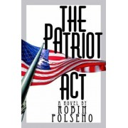 The Patriot ACT by Robin Polseno